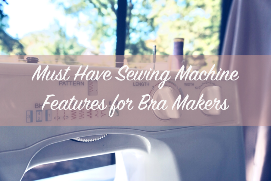 Best Sewing Machines for Lingerie Makers